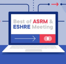 From cutting edge science to treatment debate at Best of ASRM & ESHRE 2021